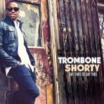 tromboneshorty